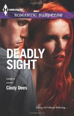 Deadly Sight - Cindy Dees