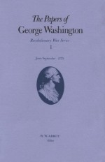The Papers of George Washington: Revolutionary War Series : June-September 1775 (Papers of George Washington, Revolutionary War Series) - George Washington, Dorothy Twohig, Philander D. Chase