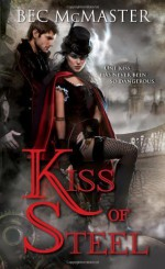Kiss of Steel (London Steampunk) by Bec McMaster (2012) Mass Market Paperback - Bec McMaster