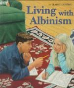 Living with Albinism - Elaine Landau