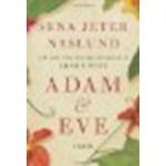Adam & Eve: A Novel by Naslund, Sena Jeter [William Morrow,2010] (Hardcover) [Hardcover] - Naslund