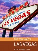 Top Ten Sights: Las Vegas - Mark Jones