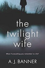The Twilight Wife - A. J. Banner