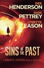 Sins of the Past - Dee Henderson, Dani Pettrey, Lynette Eason