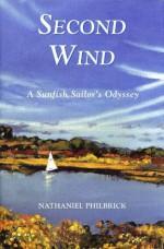 Second Wind: A Nantucket Sailor's Odyssey - Nathaniel Philbrick