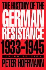 History of the German Resistance, 1933-1945 - Peter Hoffmann