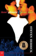 Love, Ghosts and Nose Hair - Steven Herrick
