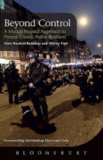 Beyond Control: A Mutual Respect Approach to Protest Crowd-Police Relations - Vern Neufeld Redekop, Shirley Pare