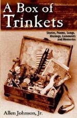 A Box of Trinkets - Allen Johnson Jr.