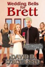 Wedding Bells for Brett - David D. D'Aguanno