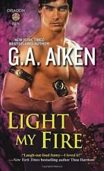 Light My Fire (Dragonkin) by Aiken, G.A. (2014) Mass Market Paperback - G.A. Aiken