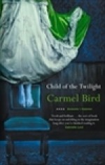 Child Of Twilight - Carmel Bird