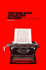The Man Who Collected Machen and Other Weird Tales - Mark Samuels