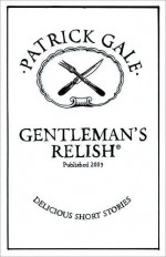 Gentleman's Relish - Patrick Gale