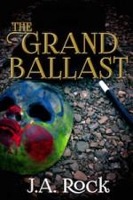 The Grand Ballast - J.A. Rock