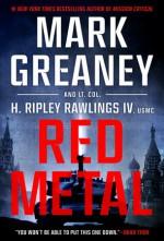 Red Metal - Mark Greaney, H. Ripley Rawlings IV