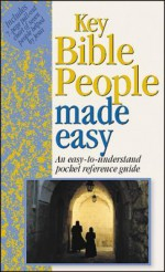 Key Bible People Made Easy: An Easy-to-Understand Pocket Reference Guide - Mark Water