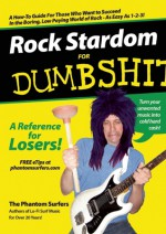 Rock Stardom for Dumbshits: A Reference for Losers! - Phantom Surfers, Jeff Heermann, Janelle Hessig