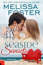 Seaside Sunsets (Love in Bloom: Seaside Summers, Book 3) Contemporary Romance - Melissa Foster