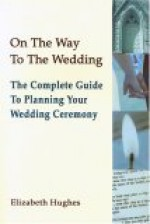 On the Way to the Wedding: The Complete Guide to Planning Your Wedding Ceremony - Elizabeth Hughes