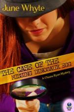 The Case of the Missing Dinosaur Egg - June Whyte
