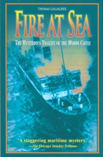 Fire at Sea: The Mysterious Tragedy of the Morro Castle - Thomas Gallagher