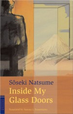Inside My Glass Doors - Sōseki Natsume