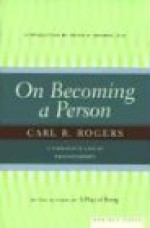 On Becoming a Person: A Therapist's View of Psychotherapy - Carl R. Rogers, Peter D. Kramer