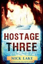 Hostage Three - Nick Lake