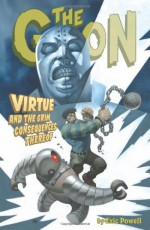 Virtue and the Grim Consequences Thereof - Eric Powell