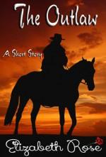 The Outlaw - Elizabeth Rose