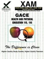 GACE Health and Physical Education 115, 116: Teacher Certification Exam - Sharon Wynne