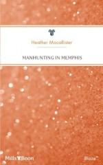 Mills & Boon : Manhunting In Memphis (Manhunting...) - Heather MacAllister