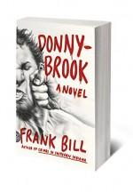 Donnybrook: A Novel - Frank Bill