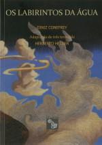 Os labirintos da água - Diniz Conefrey, Herberto Helder