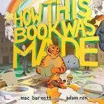How This Book Was Made - Mac Barnett, Adam Rex