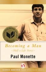 Becoming a Man: Half a Life Story - Paul Monette