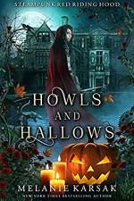 Howls and Hallows: A Steampunk Fairy Tale (Steampunk Red Riding Hood Book 5) - Melanie Karsak