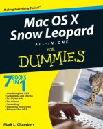 Mac OS X Snow Leopard All-in-One For Dummies - Mark L. Chambers