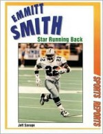 Emmitt Smith: Star Running Back - Jeff Savage