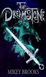 The Dreamstone - Mikey Brooks