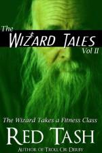 The Wizard Takes a Fitness Class - Red Tash