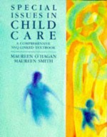 Special Issues In Child Care: A Comprehensive Nvq Linked Textbook - Maureen Smith, Maureen O'Hagan