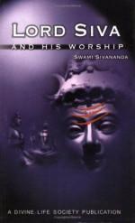 Lord Siva and His Worship - Sivananda Saraswati