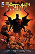 Batman Eternal Vol. 3 - Tim Seeley, Ray Fawkes, Scott Snyder, Kyle Higgins, James Tynion