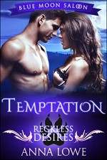 Temptation: Reckless Desires (Blue Moon Saloon Book 2) - Anna Lowe