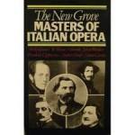 The New Grove Masters of Italian Opera - William Ashbrook, Julian Budden, Mosco Carner, Philip Gossett, Friedrich Lippmann, Andrew Porter