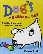 Dog's Colorful Day (Turtleback School & Library Binding Edition) - Emma Dodd