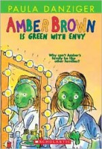 Amber Brown Is Green With Envy - Paula Danziger, Tony Ross