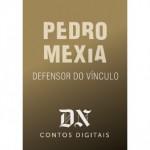 Defensor do Vínculo - Pedro Mexia